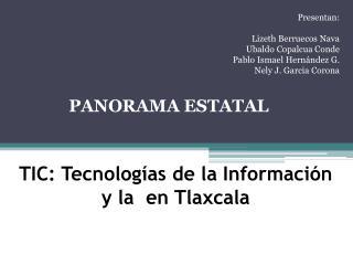 TIC: Tecnolog�as de la Informaci�n y la  en Tlaxcala