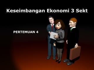 Keseimbangan Ekonomi 3 Sekt