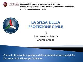Corso di: Economia e gestione delle amministrazioni pubbliche  Docente: Prof. Giuseppe Catalano