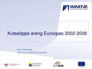 Kutseõppe areng Euroopas 2002-2008