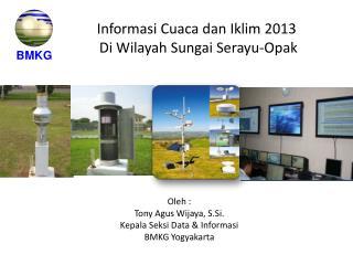 Informasi Cuaca dan Iklim 2013  Di Wilayah Sungai Serayu-Opak