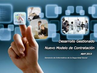 Desarrollo Gestionado  Nuevo Modelo de Contratación