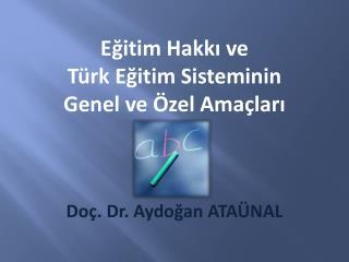 Doç. Dr.  Aydoğan ATAÜNAL
