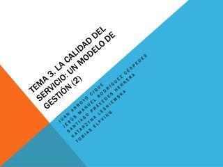 Tema 3. La calidad del servicio: Un modelo de gestión (2)