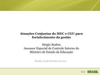 Atuações Conjuntas do MEC e CGU para fortalecimento da gestão