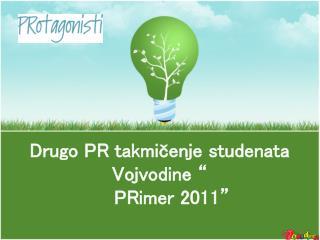 """Drugo PR takmičenje studenata Vojvodine """"     PRimer 2011"""""""