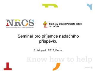 Seminář pro příjemce nadačního příspěvku 6. listopadu 2012, Praha