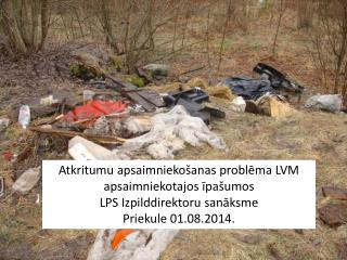 Atkritumu apsaimniekošanas problēma LVM apsaimniekotajos  īpašumos LPS Izpilddirektoru sanāksme