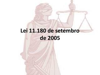 Lei 11.180 de setembro de 2005