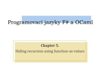 Program o vací jazyky F # a OCaml
