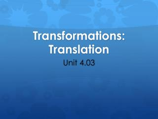 Transformations:  Translation
