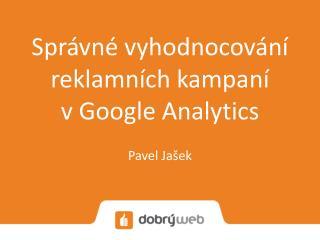 Správné vyhodnocování reklamních kampaní  v Google Analytics