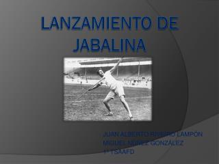 LANZAMIENTO DE JABALINA