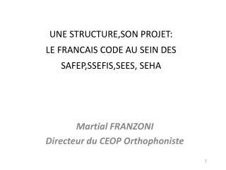 UNE STRUCTURE,SON PROJET: LE FRANCAIS CODE AU SEIN DES SAFEP,SSEFIS,SEES, SEHA
