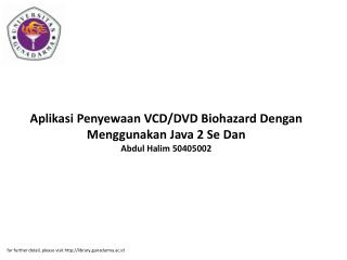 Aplikasi Penyewaan VCD/DVD Biohazard Dengan Menggunakan Java 2 Se Dan Abdul Halim 50405002
