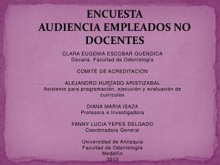 CLARA EUGENIA ESCOBAR  GUENDICA Decana   Facultad de Odontología COMITÉ DE ACREDITACIÓN