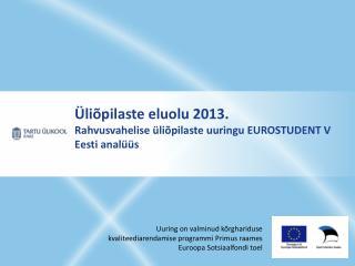 Üliõpilaste eluolu 2013. Rahvusvahelise üliõpilaste uuringu EUROSTUDENT V Eesti analüüs