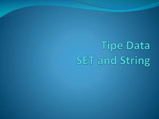 Tipe  Data SET and String