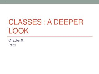 Classes : a deeper look