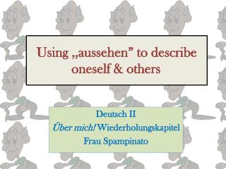 "Using ,, aussehen "" to describe oneself & others"