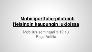 Mobiiliportfolio-pilotointi  Helsingin kaupungin lukioissa
