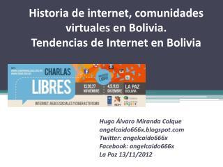 Historia de internet, comunidades virtuales en Bolivia. Tendencias de Internet en Bolivia