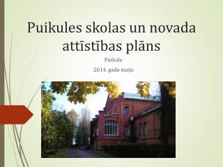 Puikules skolas  un novada attīstības plāns