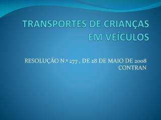TRANSPORTES DE CRIANÇAS EM VEÍCULOS