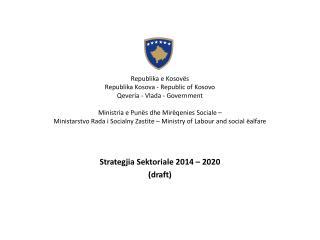 Strategjia  S ektoriale  2014 – 2020 (draft)