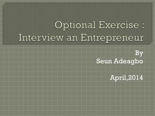 Optional Exercise : Interview an Entrepreneur
