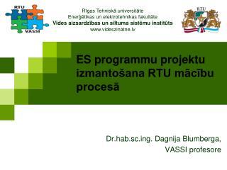 ES programmu projektu izmantošana RTU mācību procesā