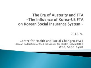 The Era of Austerity and FTA -The Influence of Korea-US FTA  on Korean Social Insurance System -