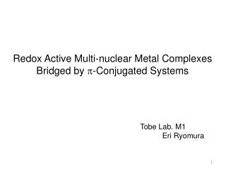 Redox Active Multi-nuclear Metal Complexes Bridged by   -Conjugated Systems