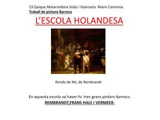 L'ESCOLA HOLANDESA