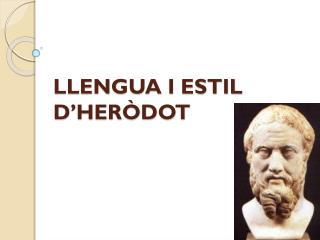 LLENGUA I ESTIL D'HERÒDOT