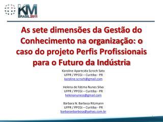 Karoline  Aparecida  Scroch  Sato UFPR / PPCGI – Curitiba - PR karoline.scroch@gmail