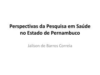 Perspectivas da Pesquisa em Saúde no Estado de Pernambuco