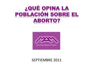 ¿QUÉ OPINA LA POBLACIÓN  sOBRE  EL ABORTO?