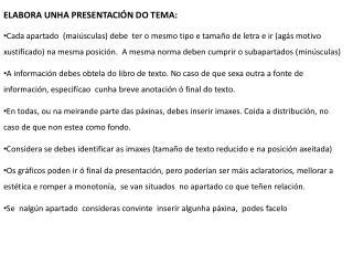 ELABORA UNHA PRESENTACIÓN DO TEMA: