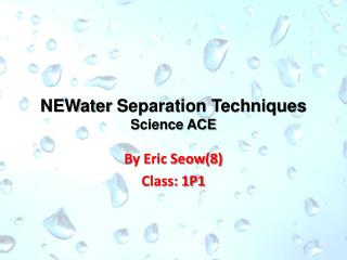 NEWater  Separation Techniques Science ACE