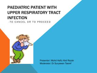 Paediatric  patient with Upper respiratory tract infection