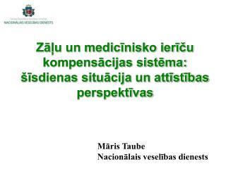 Zāļu un medicīnisko ierīču kompensācijas sistēma: šīsdienas situācija un attīstības perspektīvas