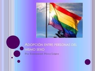 Adopción entre personas del mismo sexo