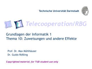 Grundlagen der Informatik  1 Thema 10: Zuweisungen und andere Effekte