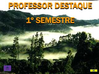PROFESSOR DESTAQUE 1º SEMESTRE