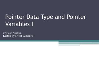 Pointer Data Type and Pointer  Variables II