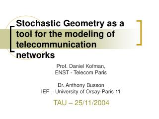 Stochastic Geometry as a tool for the modeling of telecommunication networks