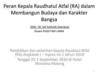 Pendidikan dan pelatihan kepala Raudatul Atfal  (RA)  Angkatan  I –  Inpres  no 1  tahun  2010