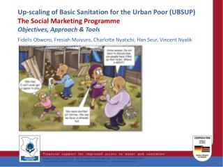 Up-scaling of Basic Sanitation for the Urban Poor (UBSUP) The Social Marketing Programme
