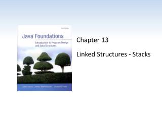 Chapter 13 Linked Structures - Stacks